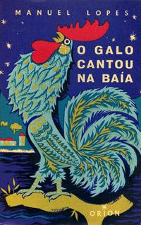 Manuel Lopes claridade - Galo Cantou na Baía