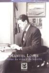 Manuel Lopes - Rotas da Vida e do Escritor (fotobiografia)